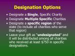 designation options