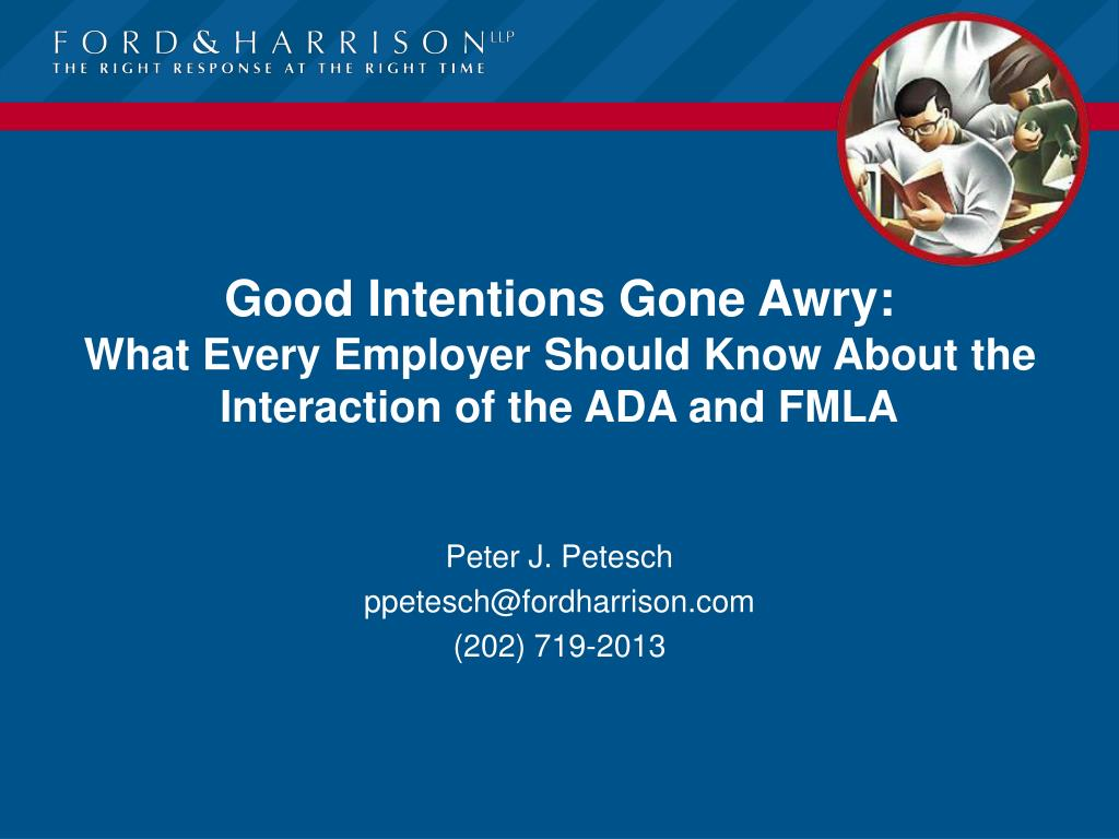 good intentions gone awry what every employer should know about the interaction of the ada and fmla l.