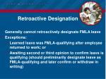 retroactive designation