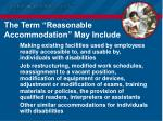 the term reasonable accommodation may include