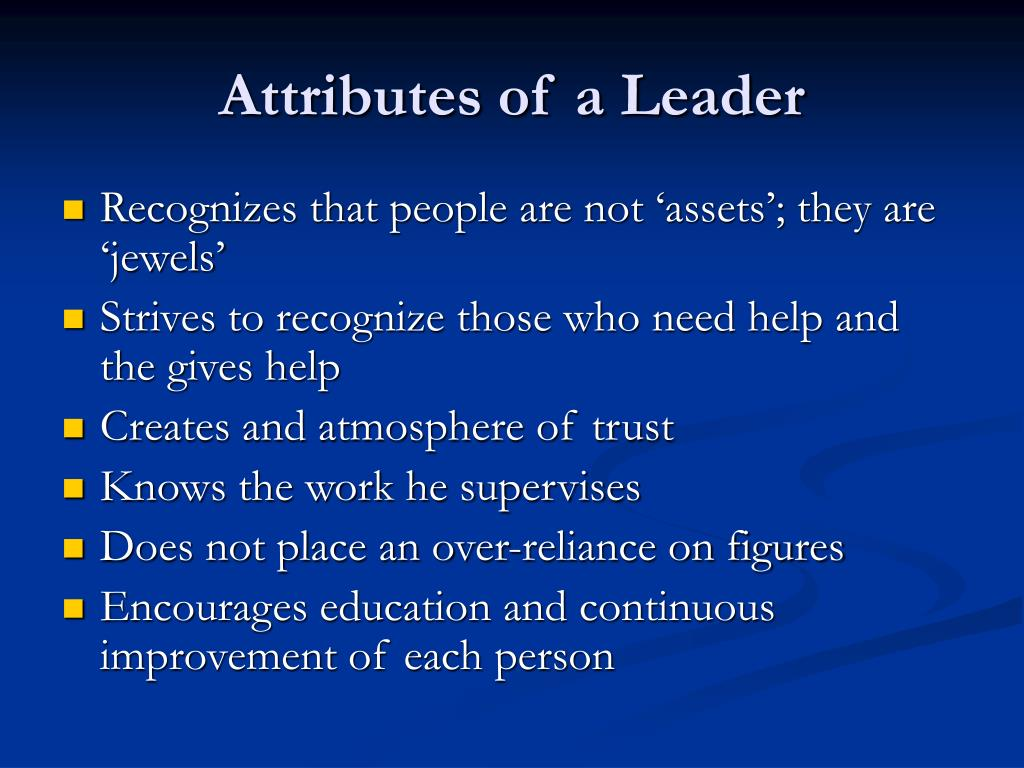 attributes of a leader essay If you want to give your business a good start toward success, it has to start with leadership, and leadership has to start with you there are essentially five characteristics of great leaders the first of these is being flexible not everything goes as planned competitors change tactics.