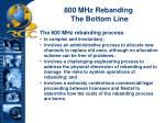 800 mhz rebanding the bottom line