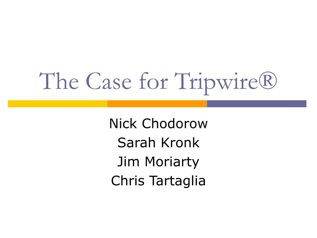 the case for tripwire l.