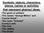 symbols objects characters places names or activities that represent abstract ideas