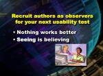 recruit authors as observers for your next usability test