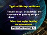 typical library audience