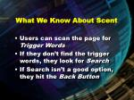 what we know about scent
