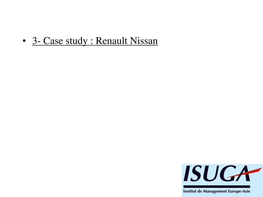 3- Case study : Renault Nissan