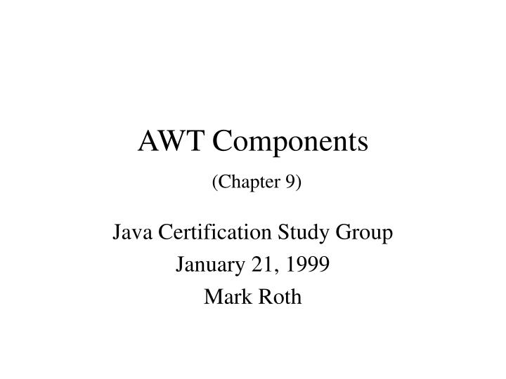 Awt components chapter 9