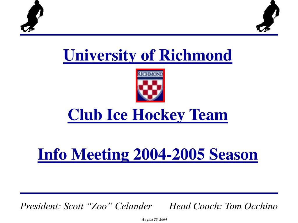 university of richmond club ice hockey team info meeting 2004 2005 season l.