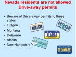 nevada residents are not allowed drive away permits