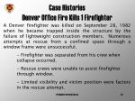 case histories denver office fire kills 1 firefighter
