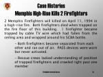 case histories memphis high rise kills 2 firefighters