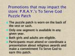 promotions that may impact the store p r a y s to serve god puzzle patch18