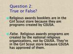 question 2 true or false