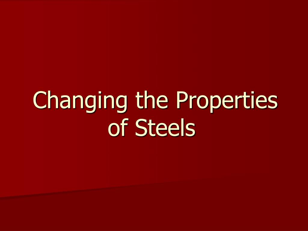 changing the properties of steels l.
