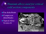 titanium alloys used for critical cold section components