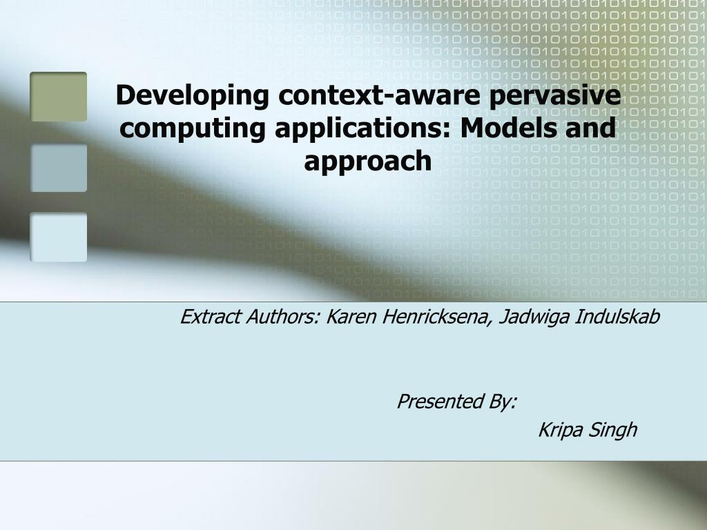 developing context aware pervasive computing applications models and approach l.