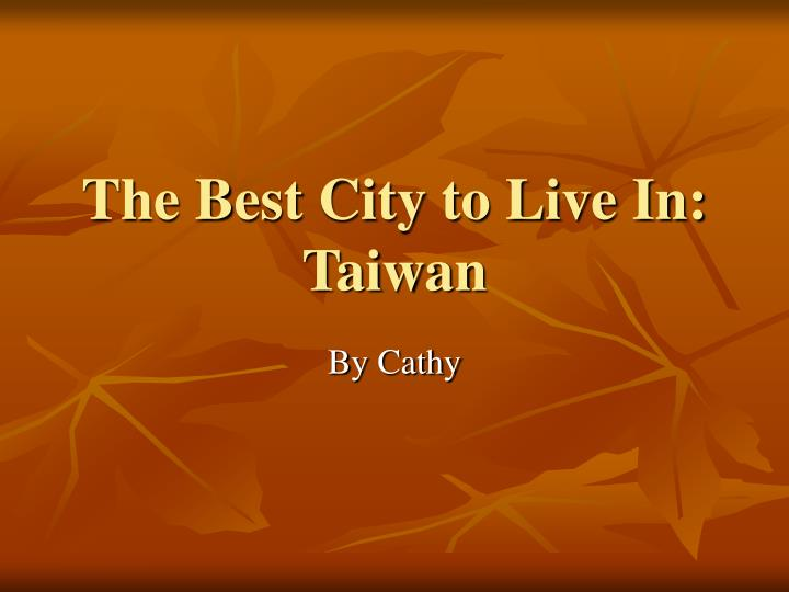 The best city to live in taiwan