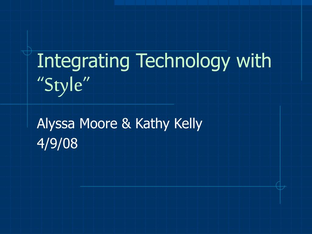 integrating technology with style l.