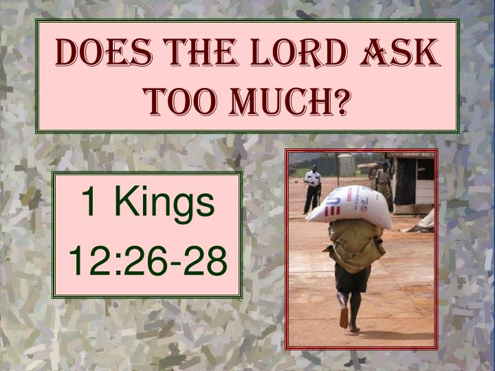 does the lord ask too much n.