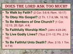 does the lord ask too much7