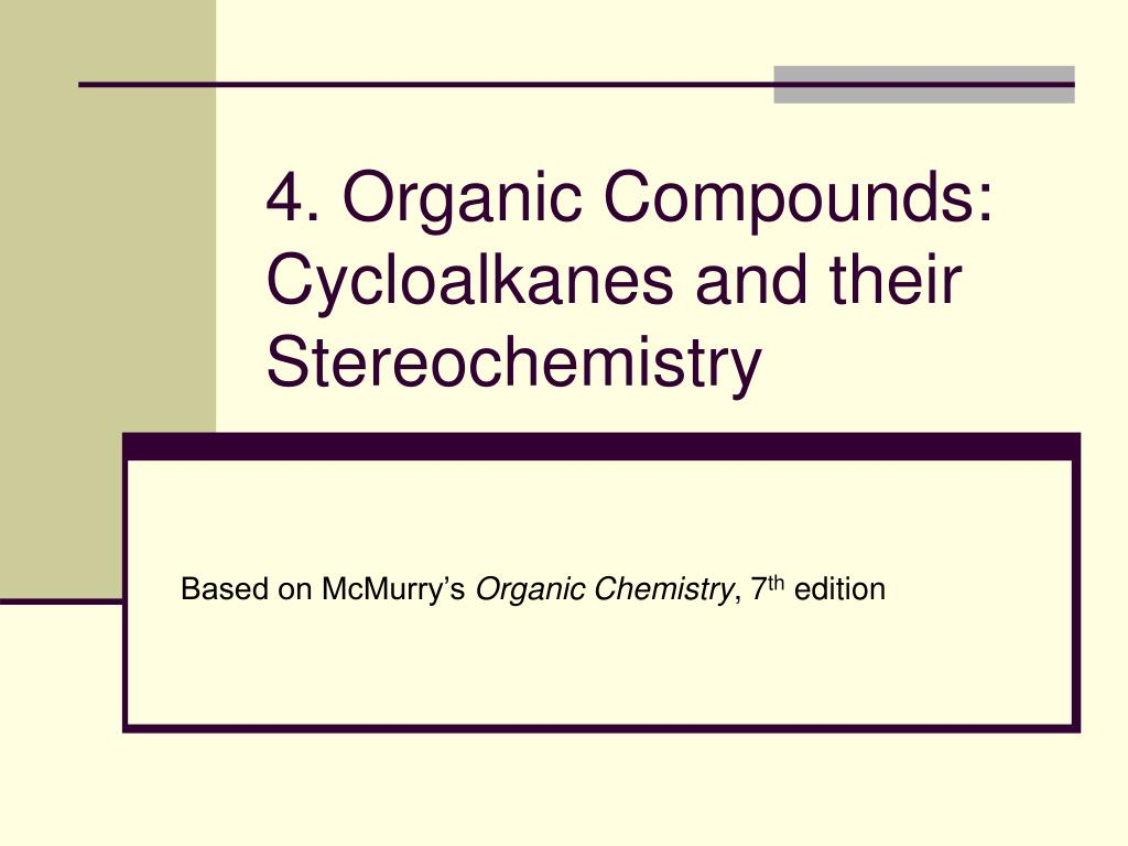 4 organic compounds cycloalkanes and their stereochemistry l.