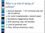 who is at risk of dying of asthma