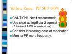 yellow zone pf 50 80