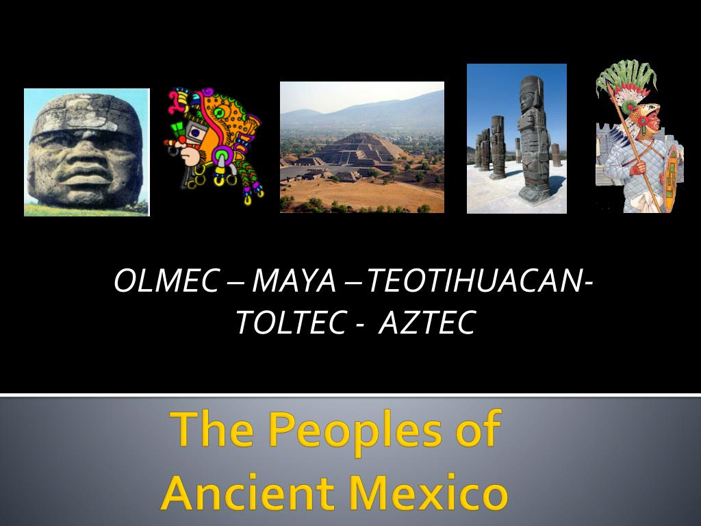 olmec maya teotihuacan toltec aztec l.