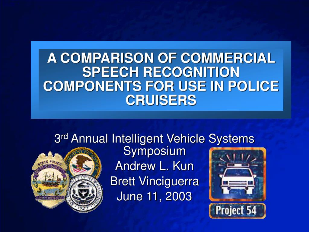 a comparison of commercial speech recognition components for use in police cruisers l.