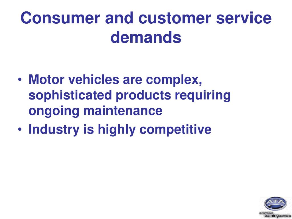 Consumer and customer service demands