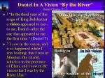 daniel in a vision by the river daniel chapter 8 1 2
