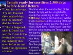 temple ready for sacrifices 2 300 days before jesus return