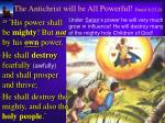 the antichrist will be all powerful daniel 8 23 24