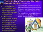 the little horn takes away the daily jewish sacrifices daniel 8 10 11 12