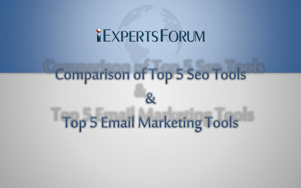 comparison of top 5 seo tools top 5 email marketing tools l.