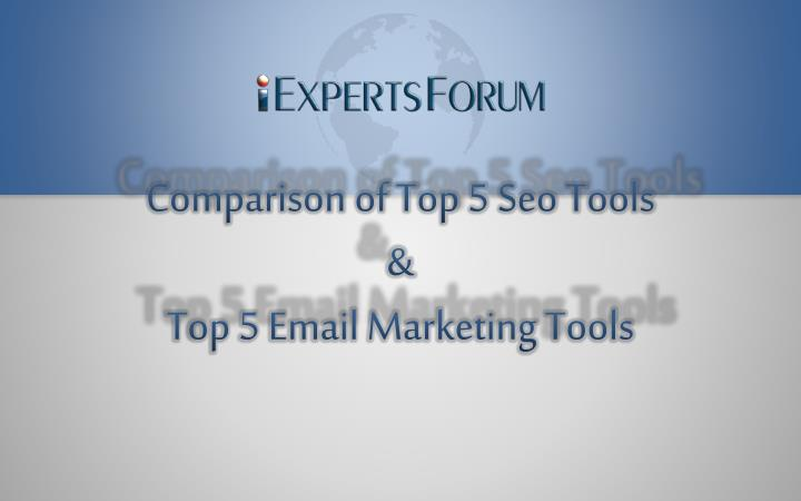 comparison of top 5 seo tools top 5 email marketing tools n.