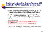 students at alternative schools who are not eligible for fcat scores to be credited back