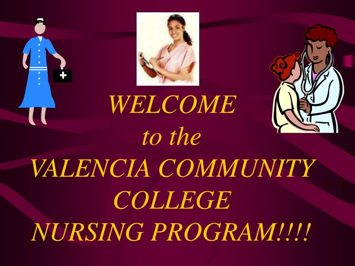 welcome to the valencia community college nursing program n.
