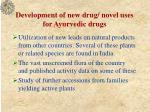 development of new drug novel uses for ayurvedic drugs