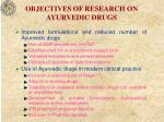 objectives of research on ayurvedic drugs