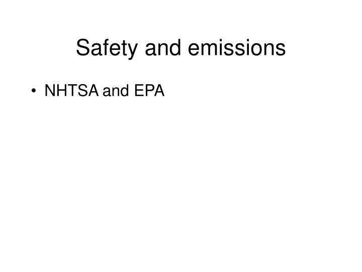 Safety and emissions