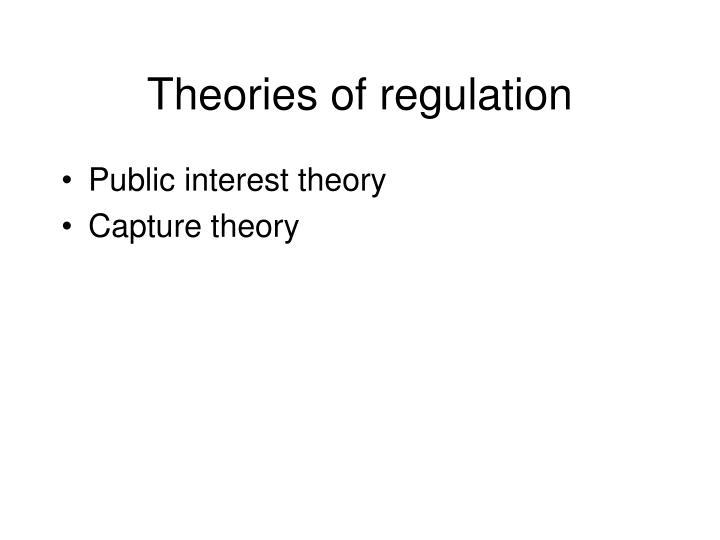 Theories of regulation
