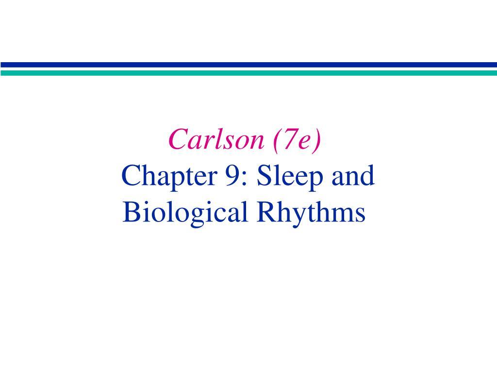 carlson 7e chapter 9 sleep and biological rhythms l.