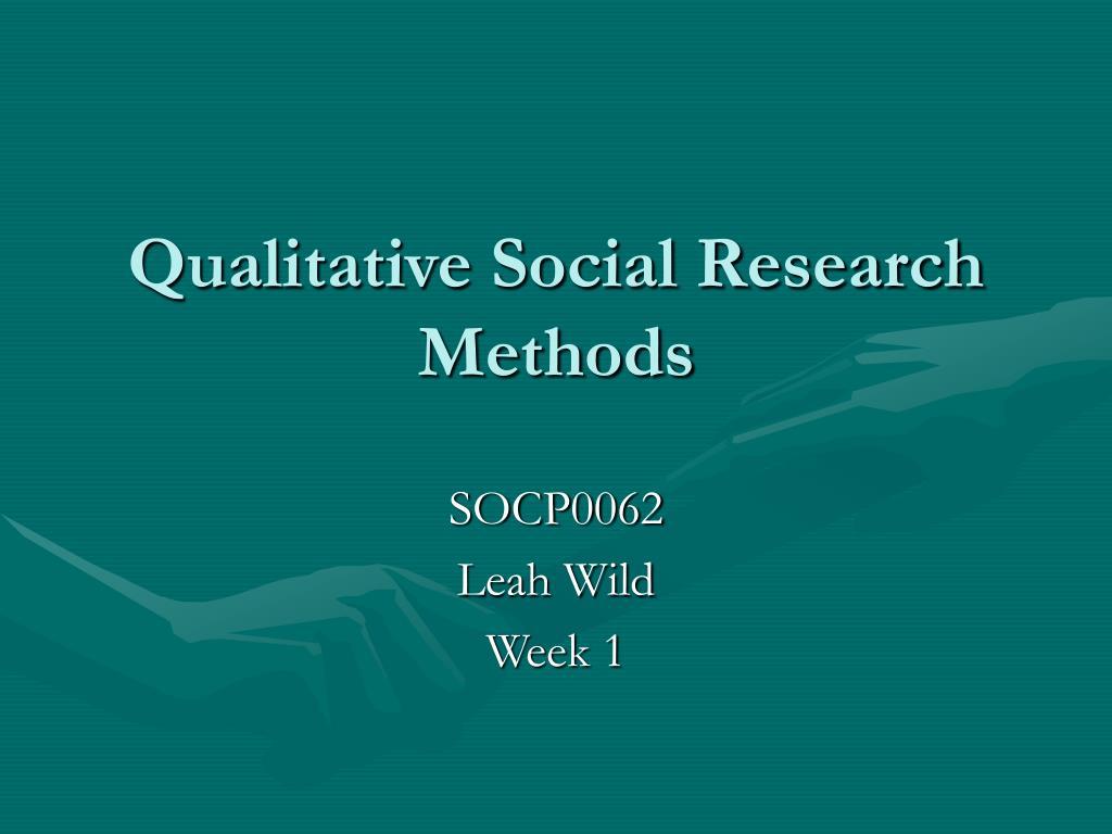 qualitative social research methods l.