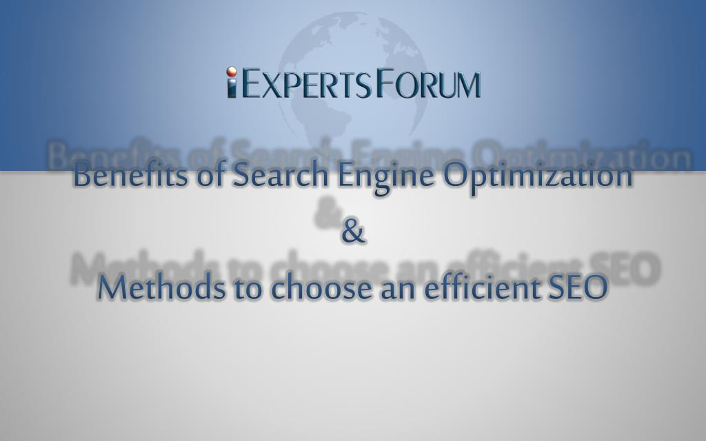 benefits of search engine optimization methods to choose an efficient seo l.