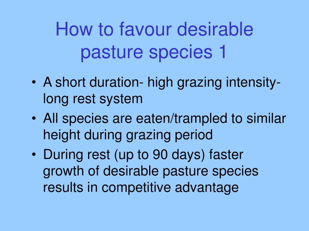 How to favour desirable pasture species 1