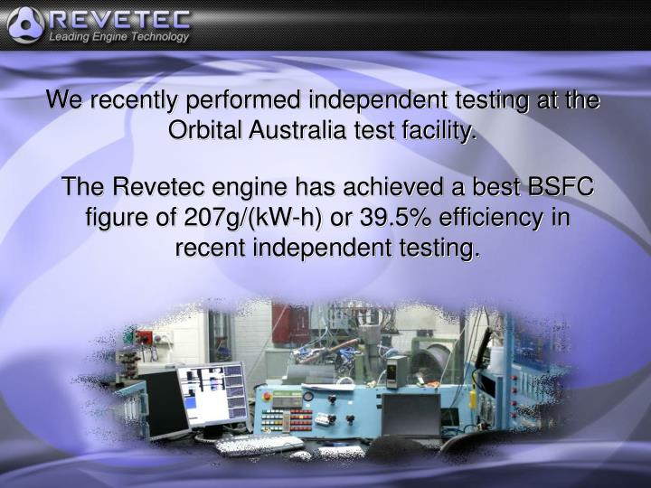 We recently performed independent testing at the Orbital Australia test facility.
