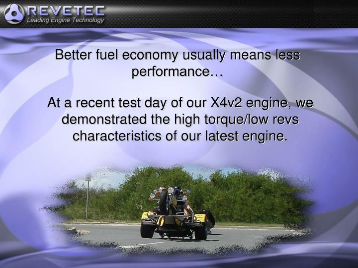 Better fuel economy usually means less performance…